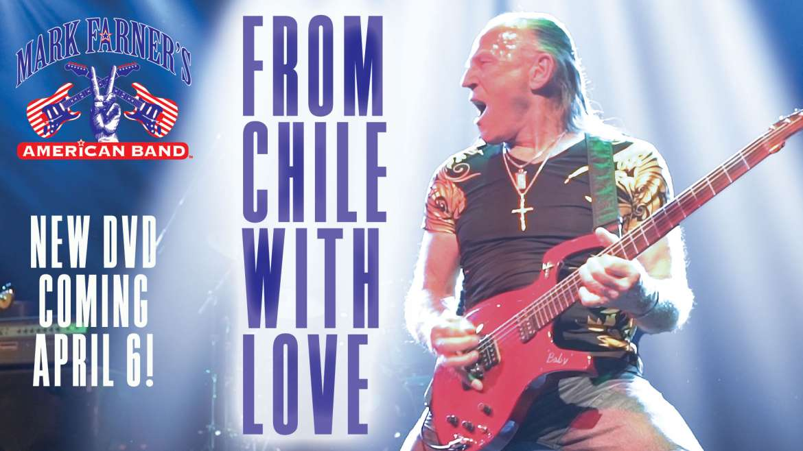 "Mark Farner's American band ""From Chilé with Love"" DVD Out April 6th"